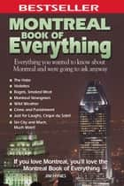Montreal Book of Everything: Everything You Wanted to Know About Montreal and Were Going to Ask Anyway ebook by Jim Hynes