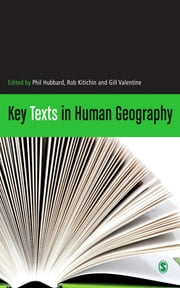 Key Texts in Human Geography ebook by Rob Kitchin,Gill Valentine,Phil Hubbard