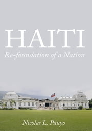 HAITI: Re-foundation of a Nation ebook by Nicolas L. Pauyo
