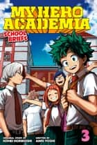 My Hero Academia: School Briefs, Vol. 3 - Dorm Days ebook by Anri Yoshi