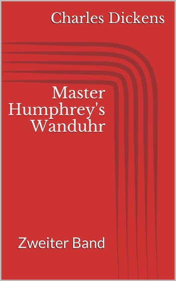 Master Humphrey's Wanduhr - Zweiter Band ebook by Charles Dickens