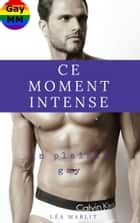 Ce moment intense ebook by Léa Marlit