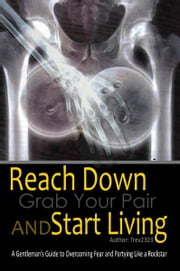 Reach Down Grab Your Pair And Start Living ebook by Trev2323