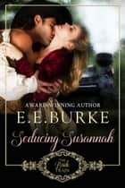 Seducing Susannah - Book 4, The Bride Train ebook by E.E. Burke