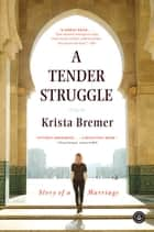 A Tender Struggle ebook by Krista Bremer