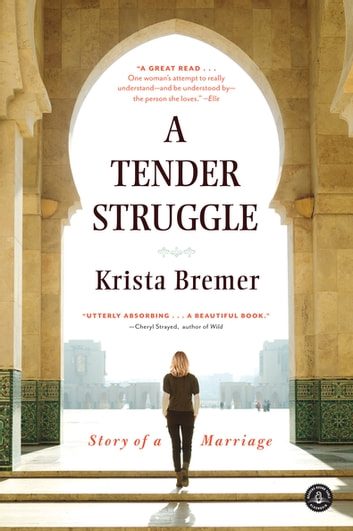 A Tender Struggle - Story of a Marriage ebook by Krista Bremer