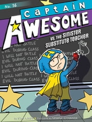 Captain Awesome vs. the Sinister Substitute Teacher ebook by Stan Kirby, George O'Connor