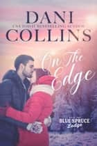 On the Edge ebook by Dani Collins