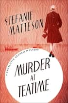 Murder at Teatime eBook by Stefanie Matteson
