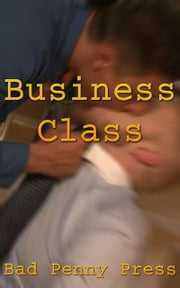 Business Class ebook by Bad Penny Press