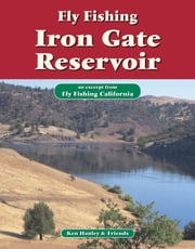 Fly Fishing Iron Gate Reservoir - An excerpt from Fly Fishing California ebook by Ken Hanley