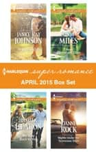 Harlequin Superromance April 2015 - Box Set - To Love a Cop\My Way Back to You\Those Cassabaw Days\Nights Under the Tennessee Stars ebook by Janice Kay Johnson, Pamela Hearon, Cindy Miles,...