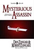 Mysterious Assassin ebook by Dan Zangari, Robert Zangari