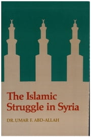 The Islamic Struggle in Syria 電子書 by Dr. Umar F. Abd-Allah