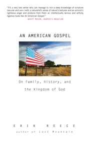 AN American Gospel - On Family, History, and the Kingdom of God ebook by Erik Reece