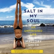Salt in My Soul - An Unfinished Life audiobook by Mallory Smith