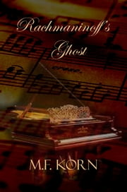 Rachmaninoff's Ghost ebook by M.F. Korn