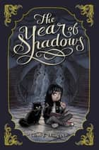 The Year of Shadows ebook by Claire Legrand, Karl Kwasny