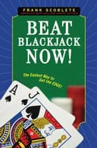 Beat Blackjack Now! ebook by Frank Scoblete