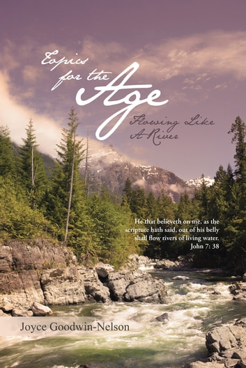 Topics for the Age - Flowing Like A River ebook by Joyce Goodwin-Nelson