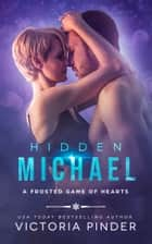 Hidden Michael ebook by Victoria Pinder