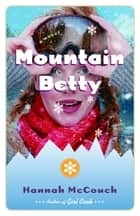 Mountain Betty ebook by Hannah McCouch