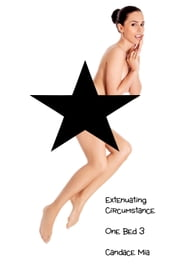 Extenuating Circumstance: One Bed 3 ebook by Candace Mia