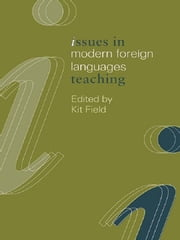 Issues in Modern Foreign Languages Teaching ebook by K. Field