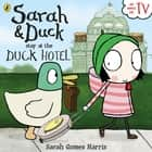 Sarah and Duck Stay at the Duck Hotel ebook by Sarah Gomes Harris, Sarah Gomes Harris