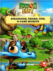 Dragon City Strategies, Tricks, Tips, & Game Secrets