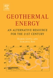 Geothermal Energy: An Alternative Resource for the 21st Century ebook by Gupta, Harsh K.