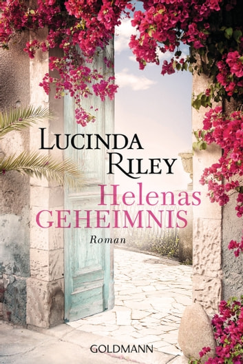 Helenas Geheimnis - Roman ebook by Lucinda Riley