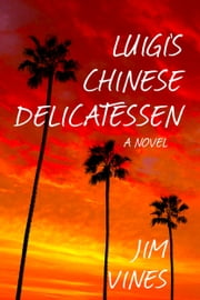 Luigi's Chinese Delicatessen ebook by Jim Vines