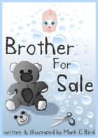 Brother For Sale ebook by Mark C Bird
