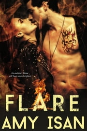 Flare - Motorcycle Romance ebook by Amy Isan