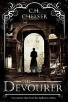 The Devourer ebook by Chris H. Chelser