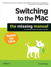 Switching to the Mac: The Missing Manual, Mountain Lion Edition ebook by David Pogue