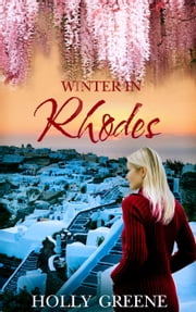 Winter in Rhodes - Escape to the Islands ebook by Holly Greene