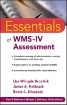 Essentials of WMS-IV Assessment ebook by Lisa W. Drozdick,James A. Holdnack,Robin C. Hilsabeck