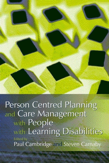 Person Centred Planning and Care Management with People with Learning Disabilities ebook by Jim Mansell,Paul Cambridge,Robina Shah,Sue Ledger,Tony Osgood