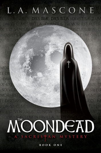 The Moondead - A Sacristan Mystery – Book One ebook by L.A. Mascone