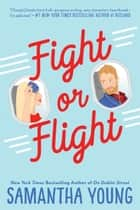 Fight or Flight eBook by Samantha Young