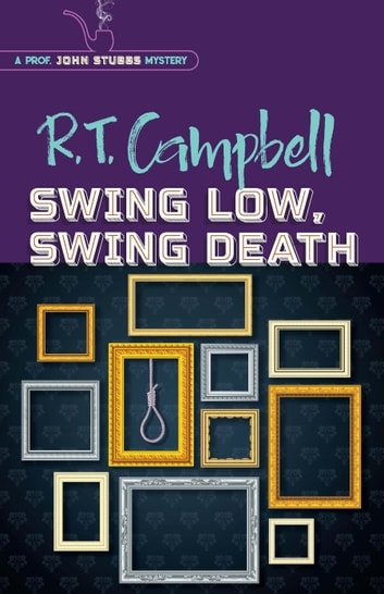 Swing Low, Swing Death ebook by R. T. Campbell