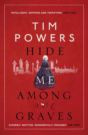 Hide Me Among the Graves ebook by Tim Powers