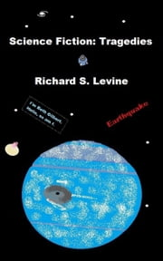 Science Fiction: Tragedies ebook by Richard S. Levine