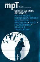 Secret Agents of Sense - MPT (Modern Poetry in Translation) No.3 2013 ebook by Sasha Dugdale, Slawa Harasymowicz