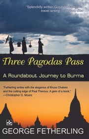Three Pagodas Pass ebook by George Fetherling