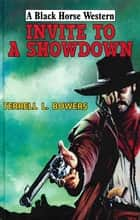 Invite to A Showdown ebook by Terrell Bowers