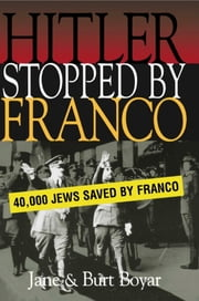 Hitler Stopped by Franco ebook by Burt Boyar