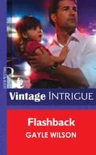 Flashback (Mills & Boon Intrigue) ebook by Gayle Wilson